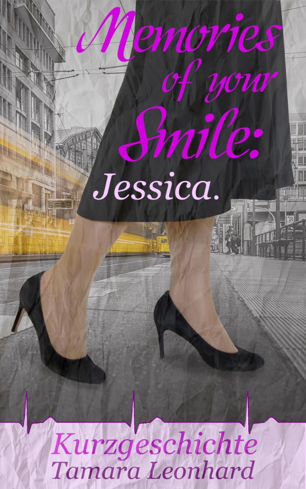 Memories of your Smile: Jessica. (c) Tamara Leonhard 2018