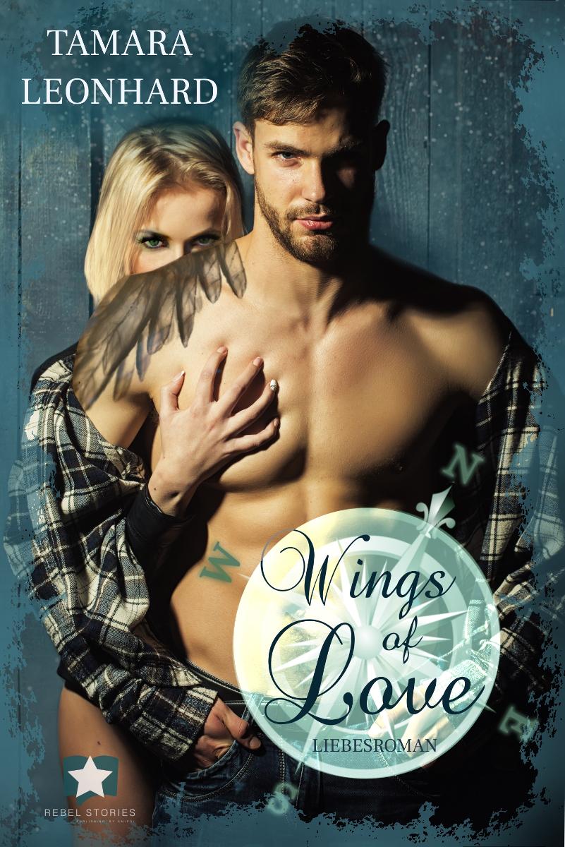 Wings of Love - Liebesroman - Tamara Leonhard